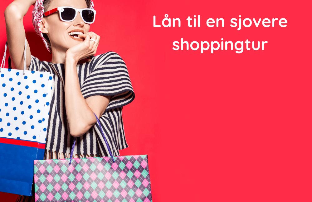 Lån til en sjovere shoppingtur